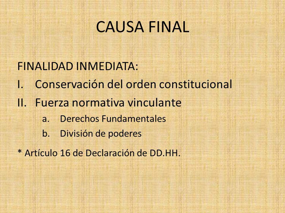 CAUSA FINAL FINALIDAD INMEDIATA: Conservación del orden constitucional