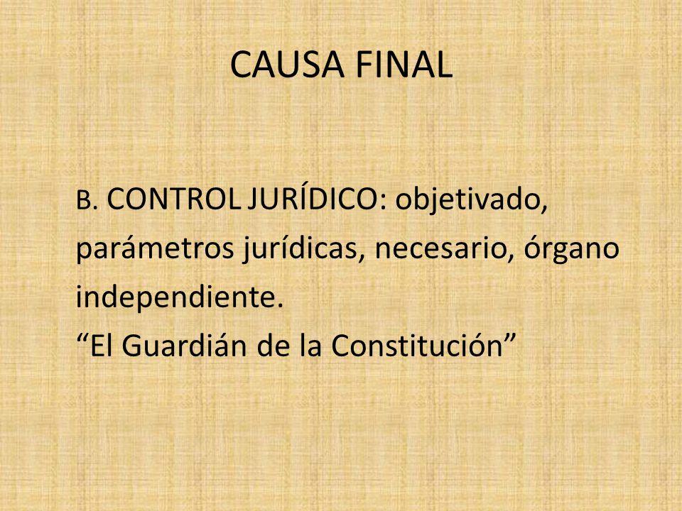 CAUSA FINAL parámetros jurídicas, necesario, órgano independiente.
