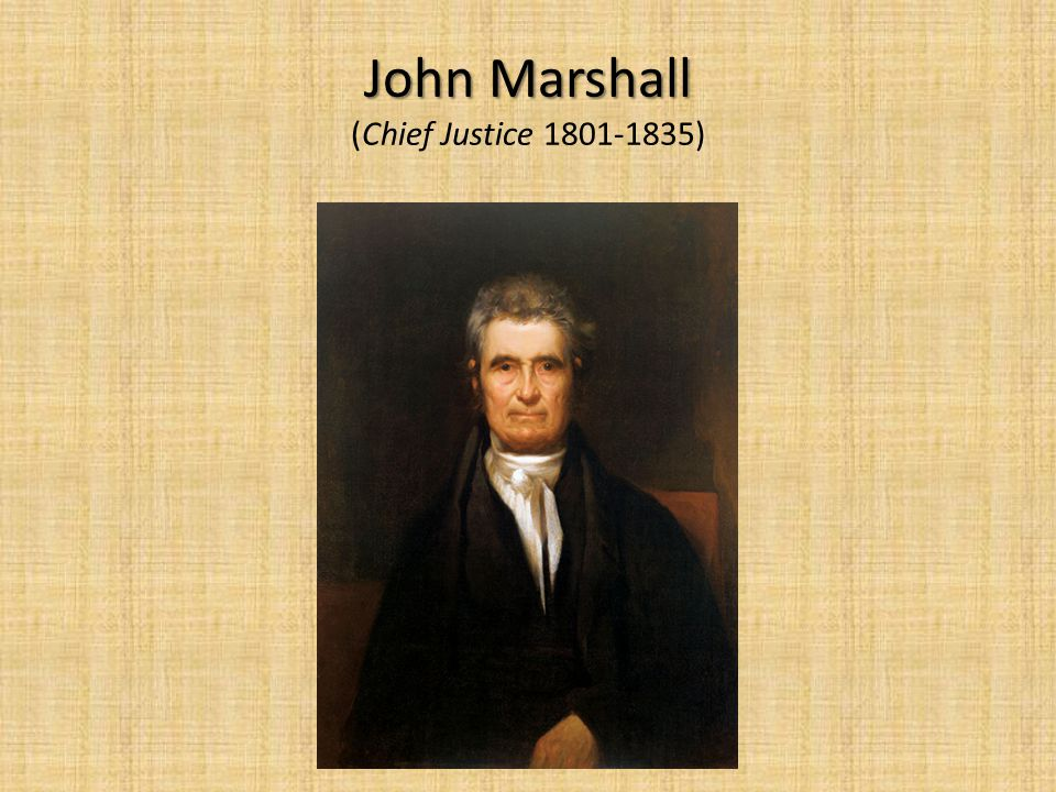 John Marshall (Chief Justice 1801-1835)
