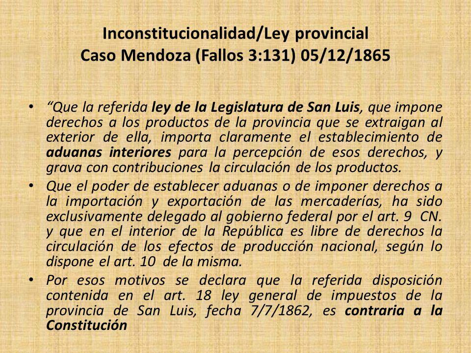 Inconstitucionalidad/Ley provincial Caso Mendoza (Fallos 3:131) 05/12/1865