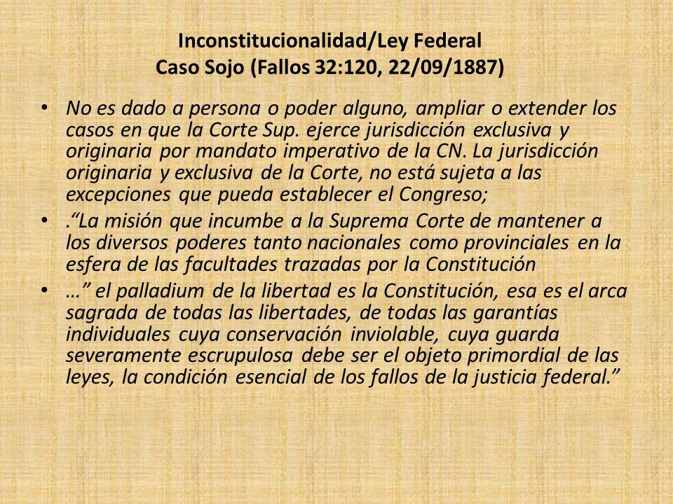 Inconstitucionalidad/Ley Federal Caso Sojo (Fallos 32:120, 22/09/1887)