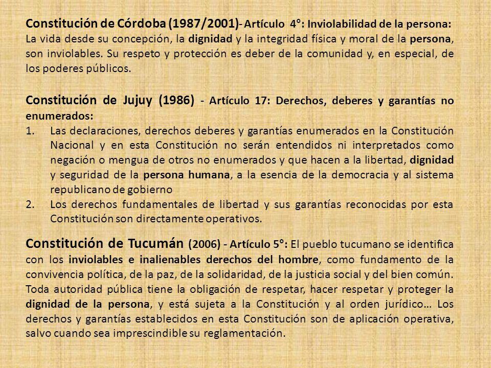 Constitución de Córdoba (1987/2001)- Artículo 4°: Inviolabilidad de la persona: