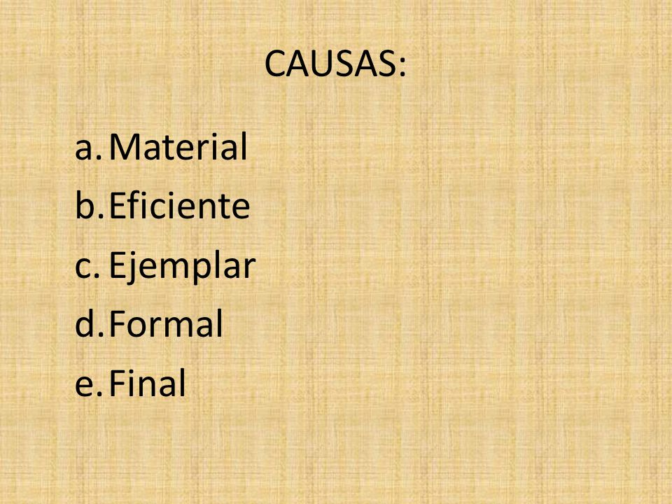 CAUSAS: Material Eficiente Ejemplar Formal Final