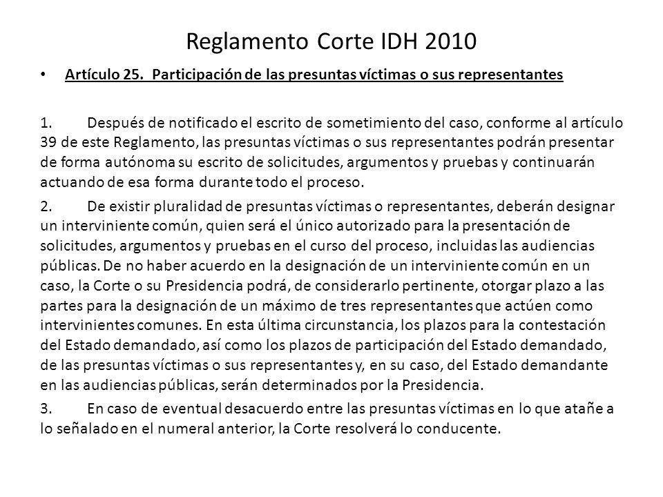Reglamento Corte IDH 2010 Artículo 25. Participación de las presuntas víctimas o sus representantes.