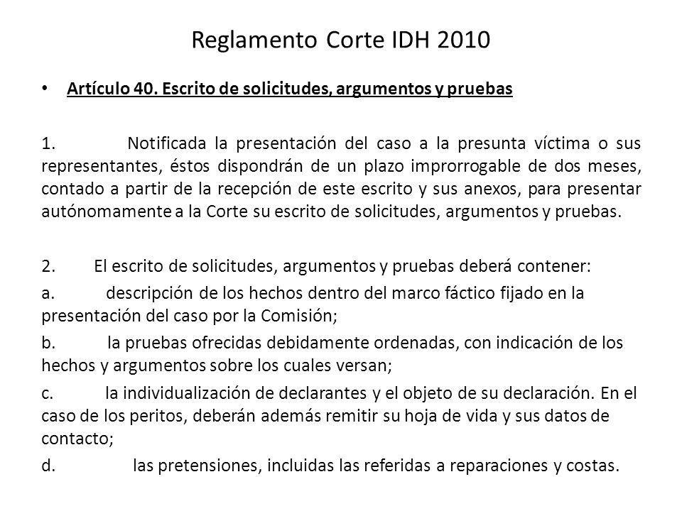 Reglamento Corte IDH 2010 Artículo 40. Escrito de solicitudes, argumentos y pruebas.