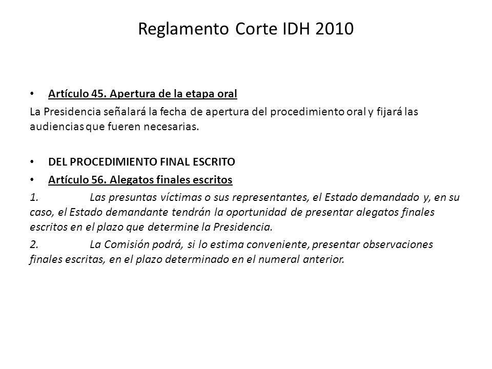 Reglamento Corte IDH 2010 Artículo 45. Apertura de la etapa oral