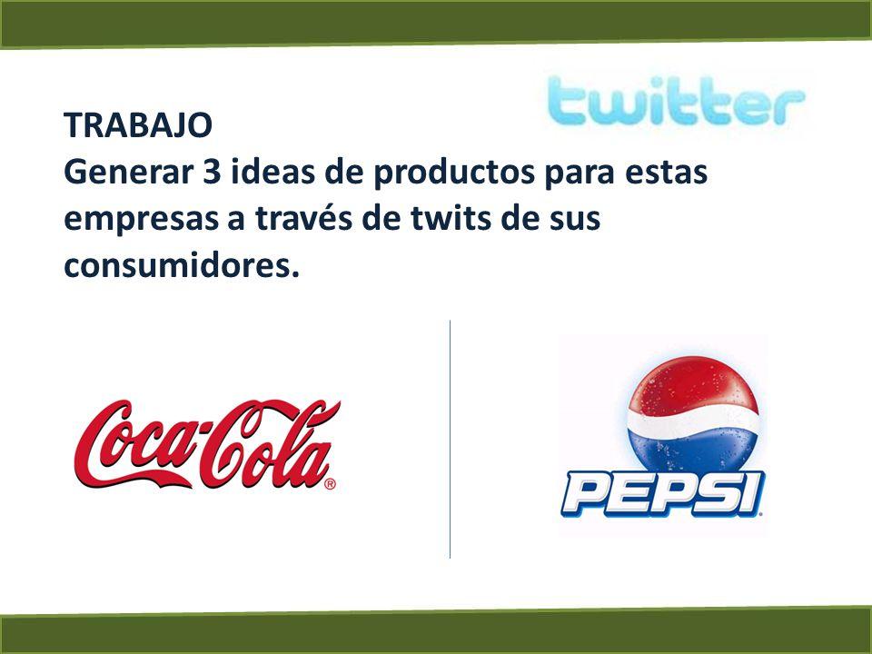 TRABAJO Generar 3 ideas de productos para estas empresas a través de twits de sus consumidores.