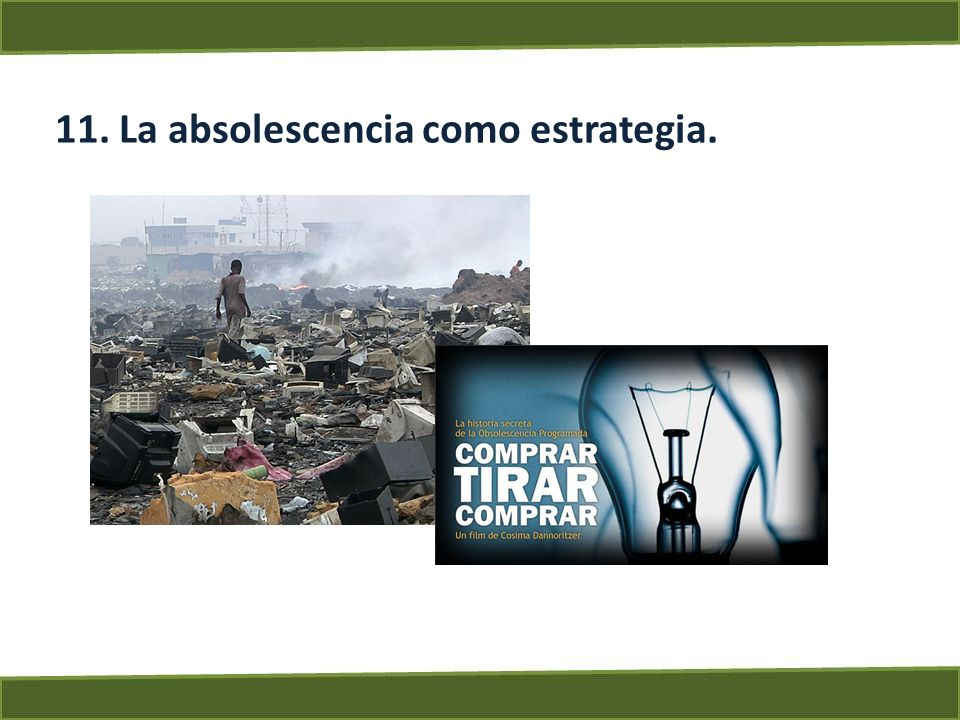 11. La absolescencia como estrategia.