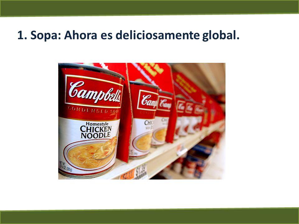 1. Sopa: Ahora es deliciosamente global.