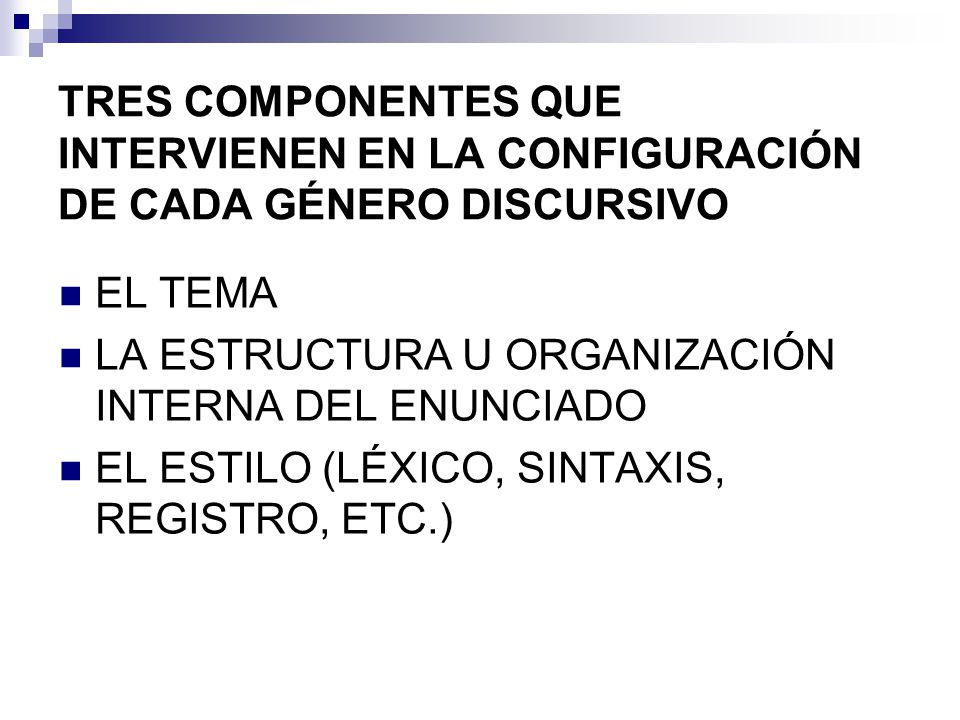 TRES COMPONENTES QUE INTERVIENEN EN LA CONFIGURACIÓN DE CADA GÉNERO DISCURSIVO
