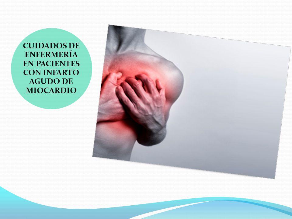 CUIDADOS DE ENFERMERÍA EN PACIENTES CON INFARTO AGUDO DE MIOCARDIO