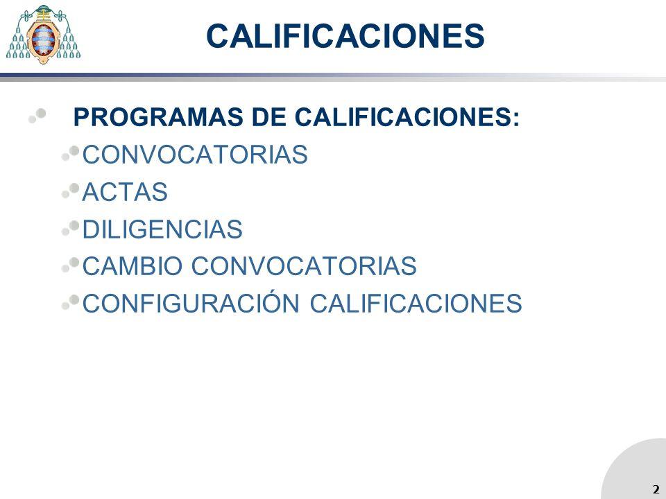 CALIFICACIONES PROGRAMAS DE CALIFICACIONES: CONVOCATORIAS ACTAS