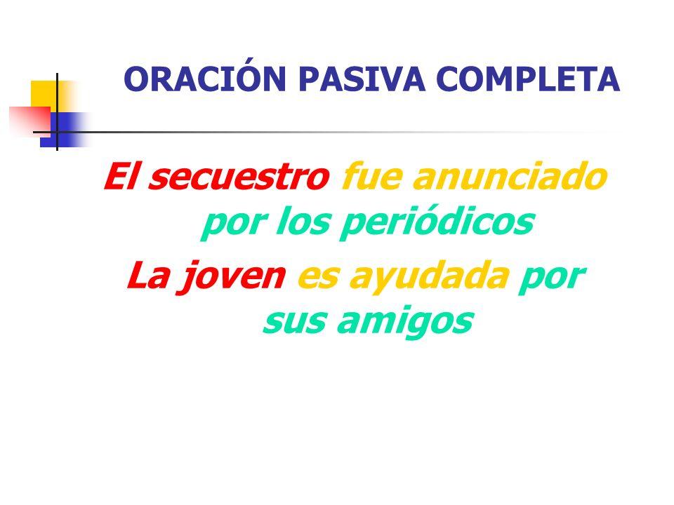 ORACIÓN PASIVA COMPLETA