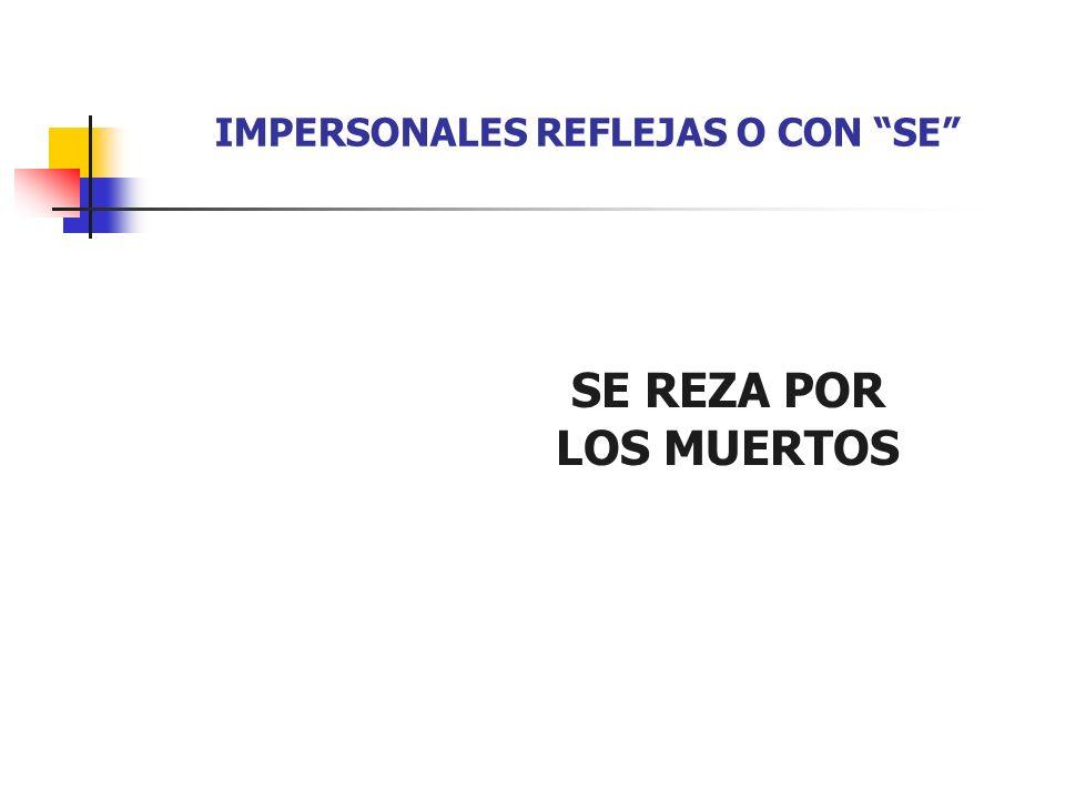 IMPERSONALES REFLEJAS O CON SE
