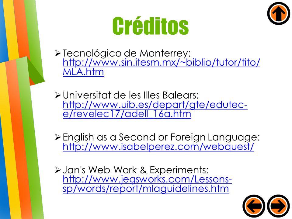 Créditos Tecnológico de Monterrey: http://www.sin.itesm.mx/~biblio/tutor/tito/MLA.htm.