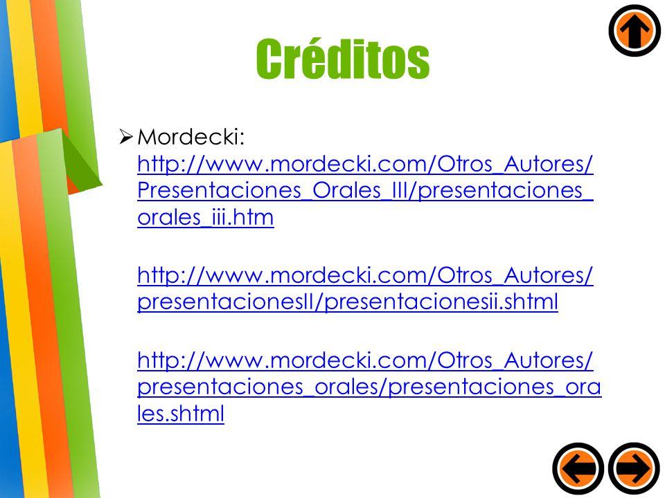 Créditos Mordecki: http://www.mordecki.com/Otros_Autores/Presentaciones_Orales_III/presentaciones_orales_iii.htm.