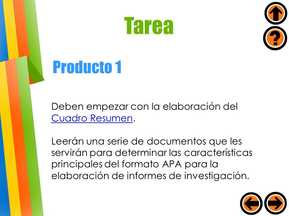 Tarea Producto 1 Deben empezar con la elaboración del Cuadro Resumen.