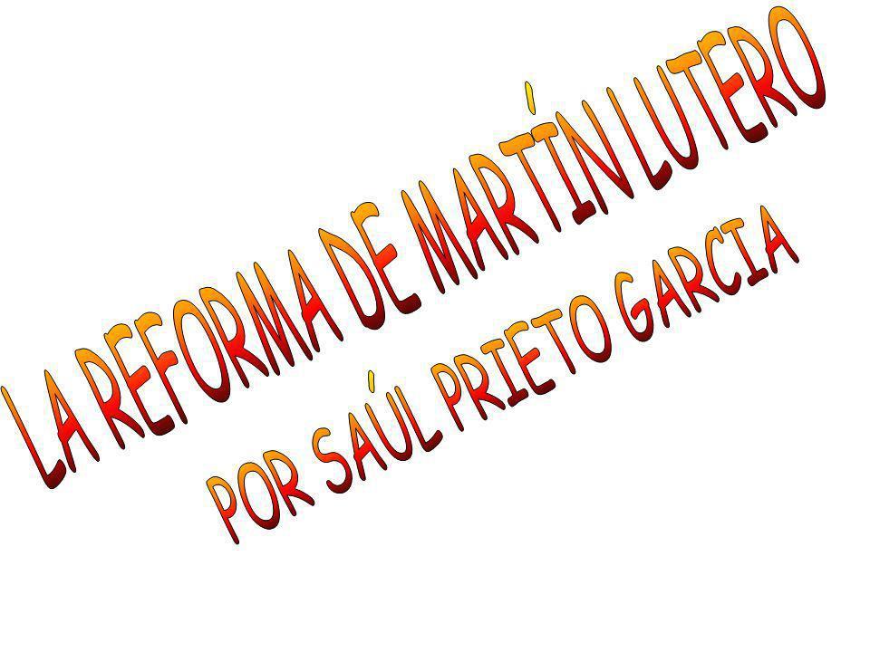 LA REFORMA DE MARTÍN LUTERO
