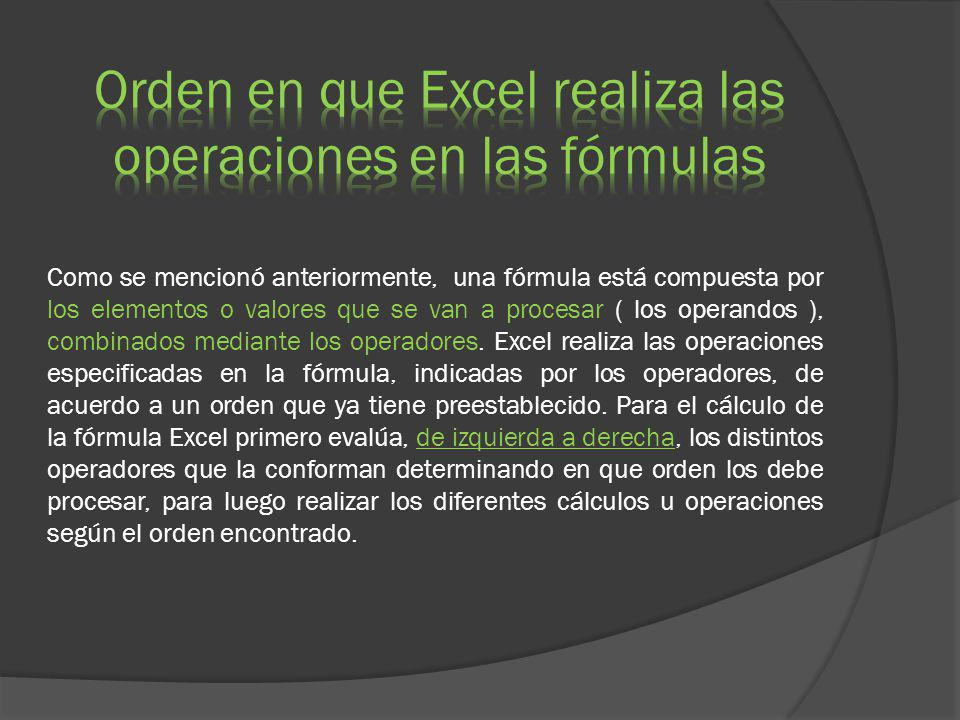Orden en que Excel realiza las operaciones en las fórmulas