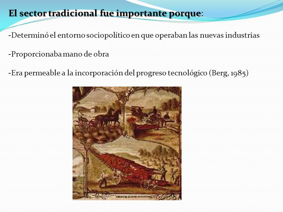 El sector tradicional fue importante porque: