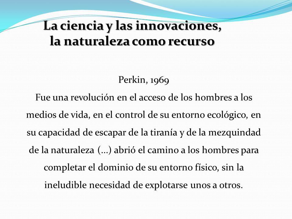 La ciencia y las innovaciones, la naturaleza como recurso