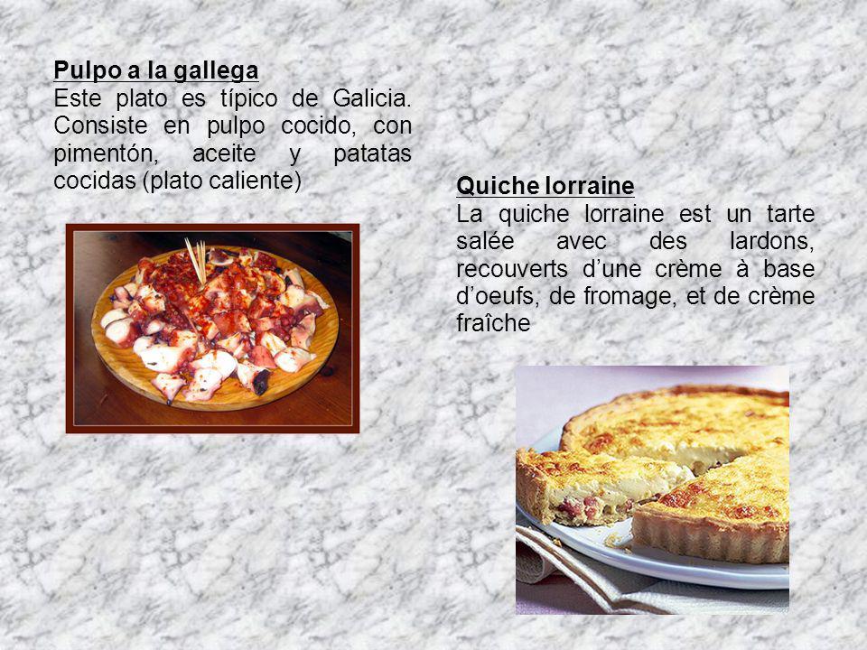 Pulpo a la gallega Este plato es típico de Galicia. Consiste en pulpo cocido, con pimentón, aceite y patatas cocidas (plato caliente)