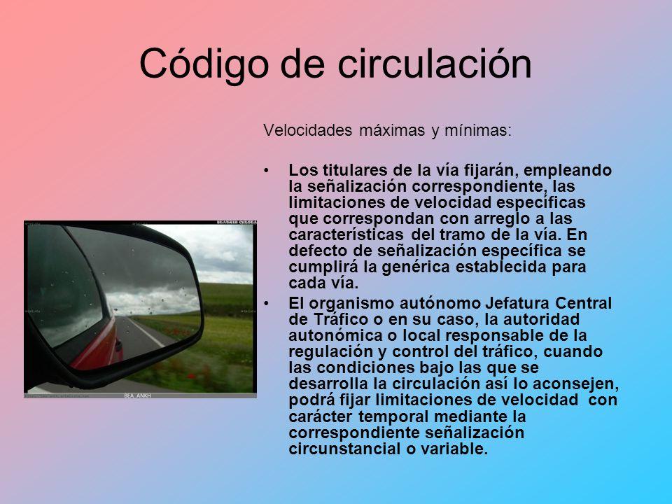 Código de circulación Velocidades máximas y mínimas: