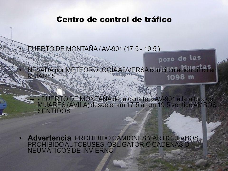 Control de tráfico Centro de control de tráfico. PUERTO DE MONTAÑA / AV-901 (17.5 - 19.5 )