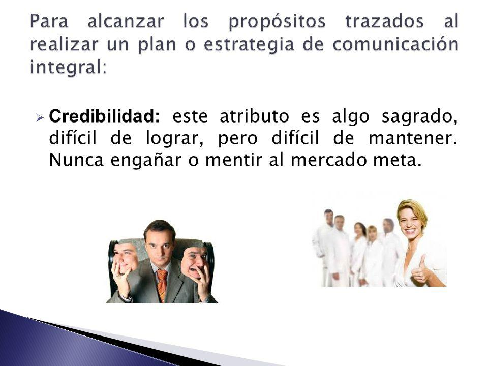 Para alcanzar los propósitos trazados al realizar un plan o estrategia de comunicación integral: