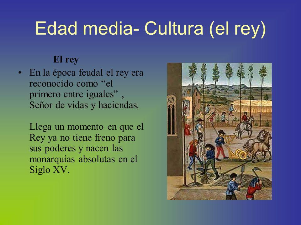 Edad media- Cultura (el rey)