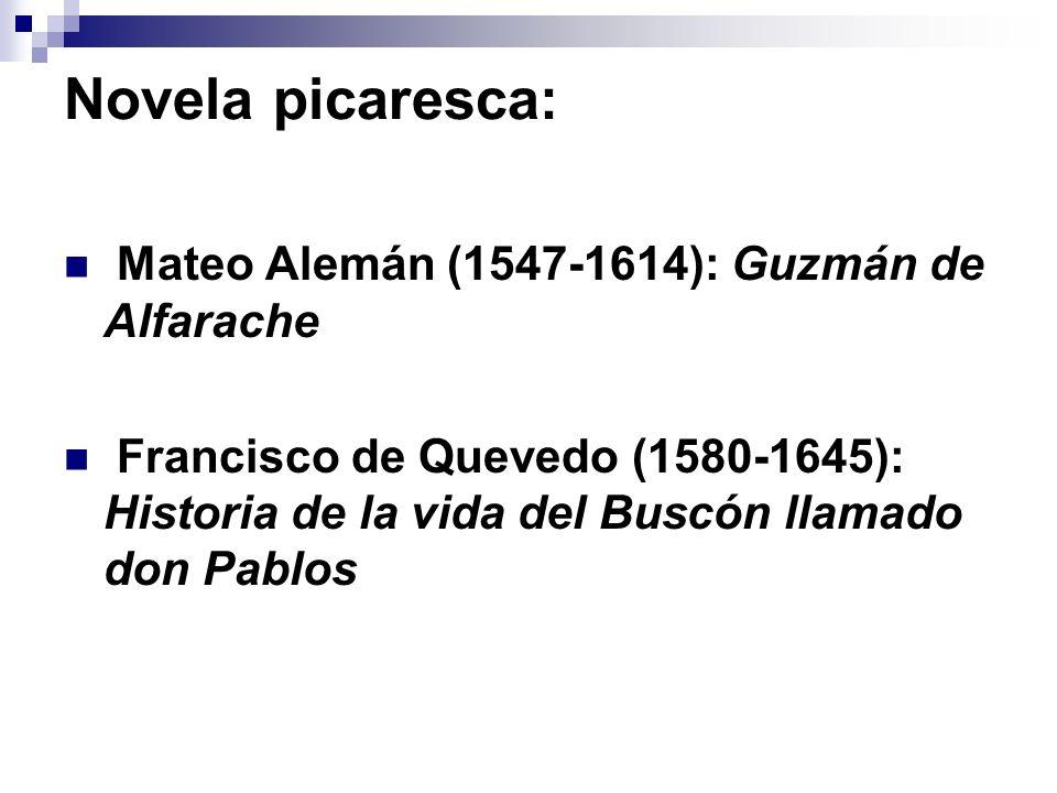 Novela picaresca: Mateo Alemán (1547-1614): Guzmán de Alfarache