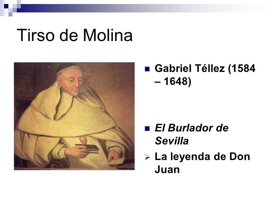 Tirso de Molina Gabriel Téllez (1584 – 1648) El Burlador de Sevilla