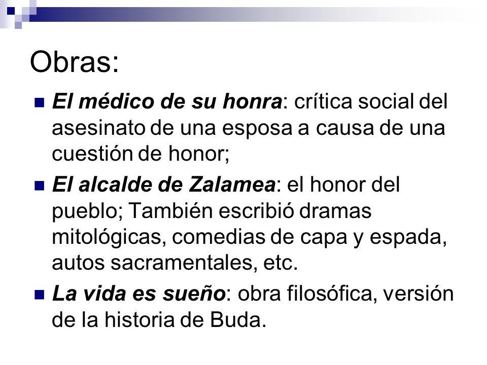 Obras: El médico de su honra: crítica social del asesinato de una esposa a causa de una cuestión de honor;