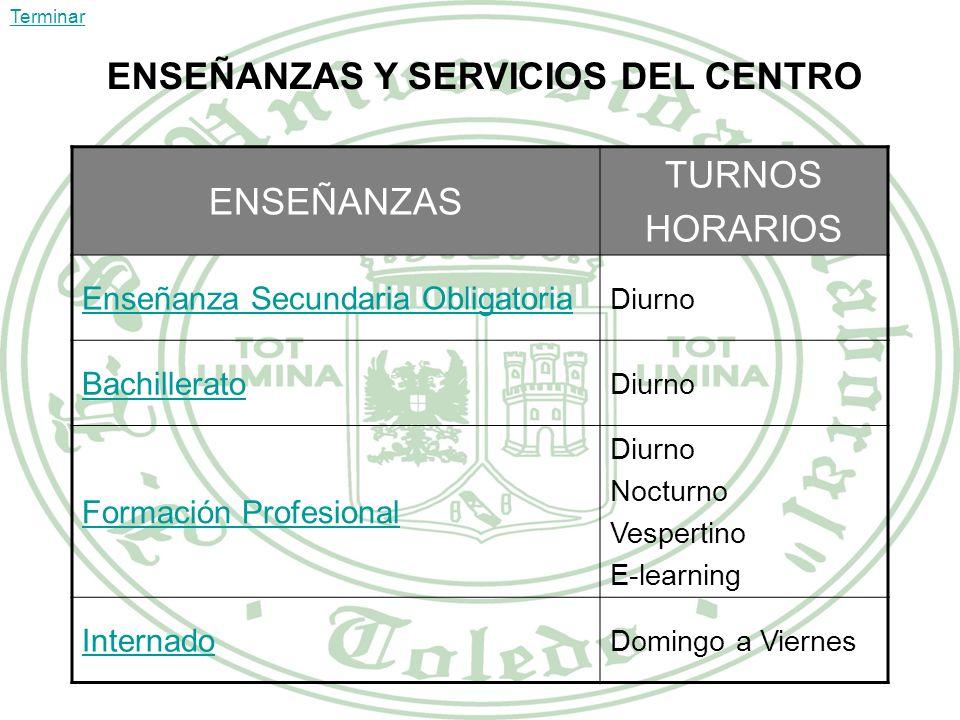 ENSEÑANZAS Y SERVICIOS DEL CENTRO