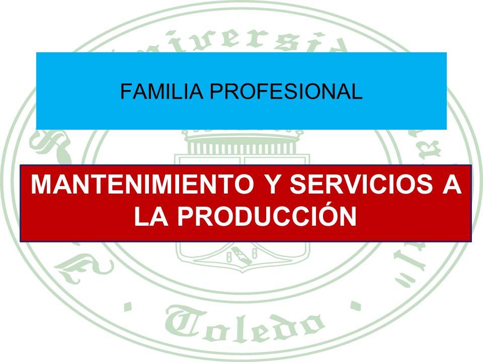 MANTENIMIENTO Y SERVICIOS A LA PRODUCCIÓN