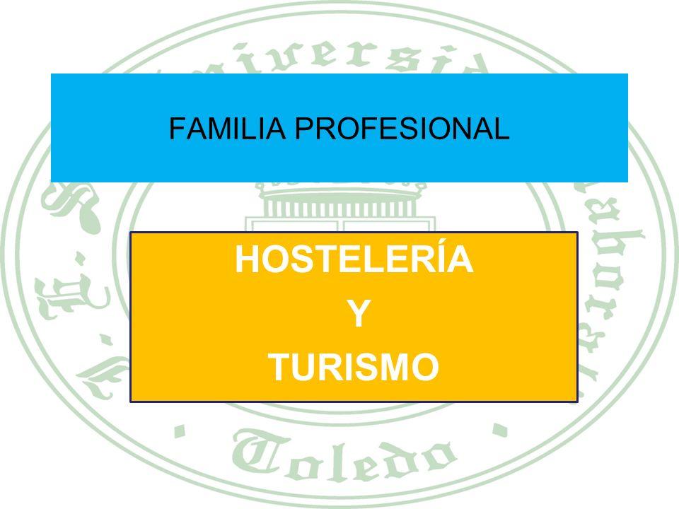 FAMILIA PROFESIONAL HOSTELERÍA Y TURISMO