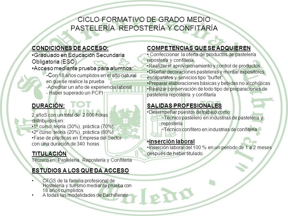 CICLO FORMATIVO DE GRADO MEDIO PASTELERÍA REPOSTERÍA Y CONFITARÍA