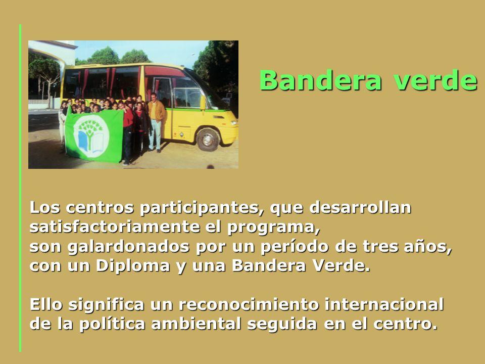 Bandera verde Los centros participantes, que desarrollan satisfactoriamente el programa, son galardonados por un período de tres años,