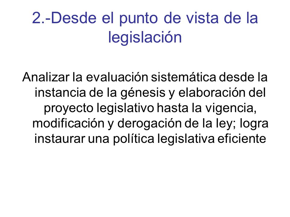 2.-Desde el punto de vista de la legislación