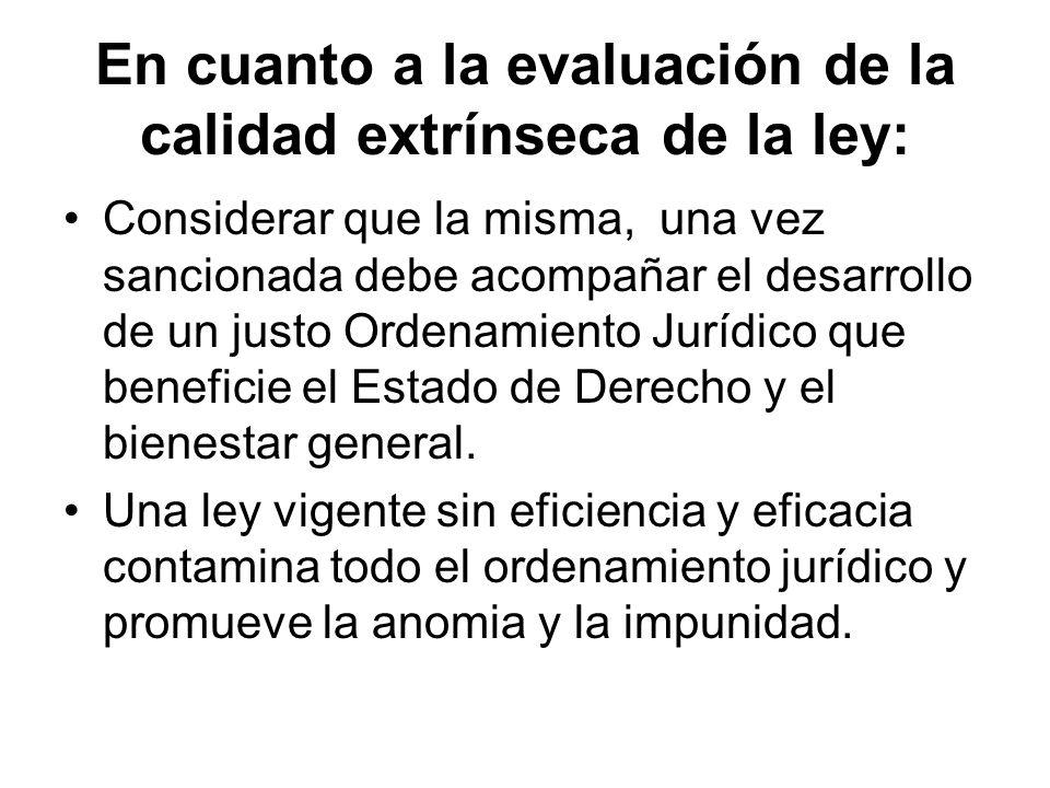 En cuanto a la evaluación de la calidad extrínseca de la ley: