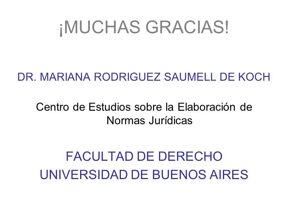 ¡MUCHAS GRACIAS! FACULTAD DE DERECHO UNIVERSIDAD DE BUENOS AIRES