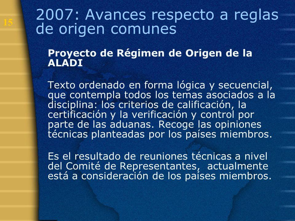 2007: Avances respecto a reglas de origen comunes