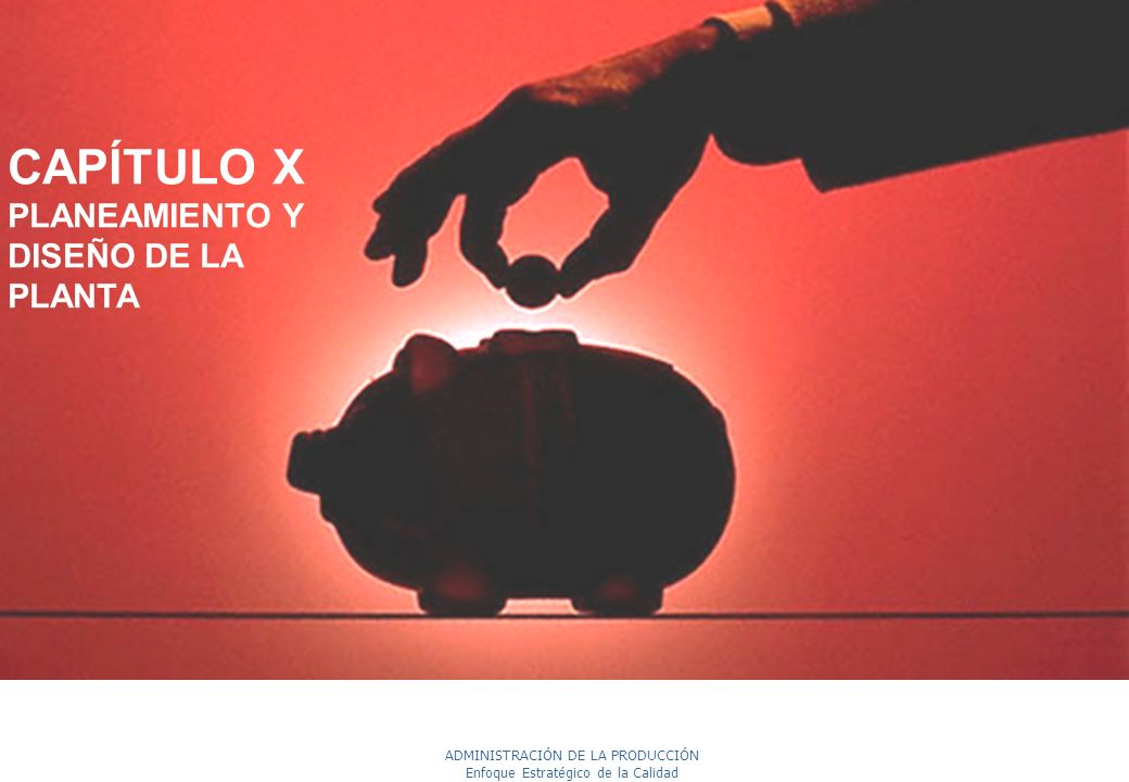 CAPÍTULO X PLANEAMIENTO Y DISEÑO DE LA PLANTA