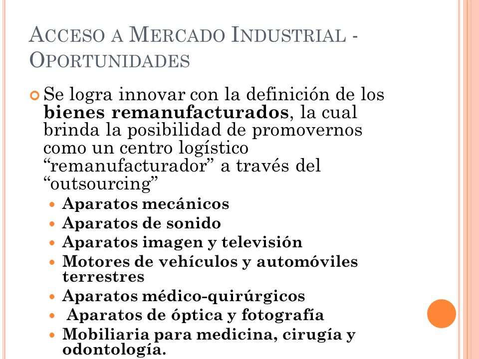 Acceso a Mercado Industrial - Oportunidades