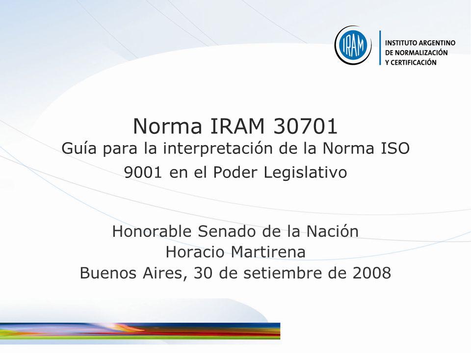 Norma IRAM 30701 Guía para la interpretación de la Norma ISO 9001 en el Poder Legislativo