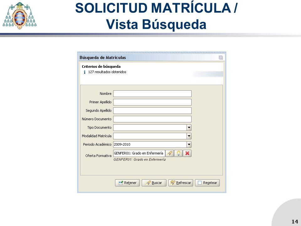 SOLICITUD MATRÍCULA / Vista Búsqueda