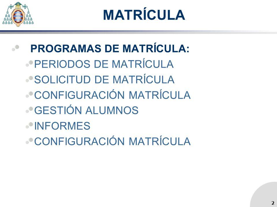 MATRÍCULA PROGRAMAS DE MATRÍCULA: PERIODOS DE MATRÍCULA
