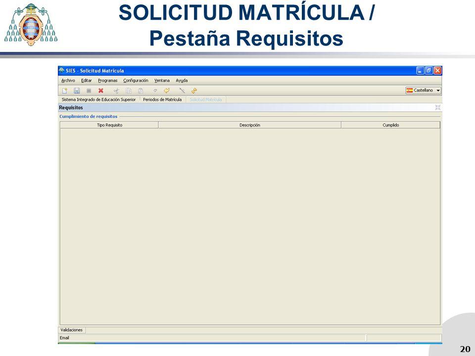 SOLICITUD MATRÍCULA / Pestaña Requisitos