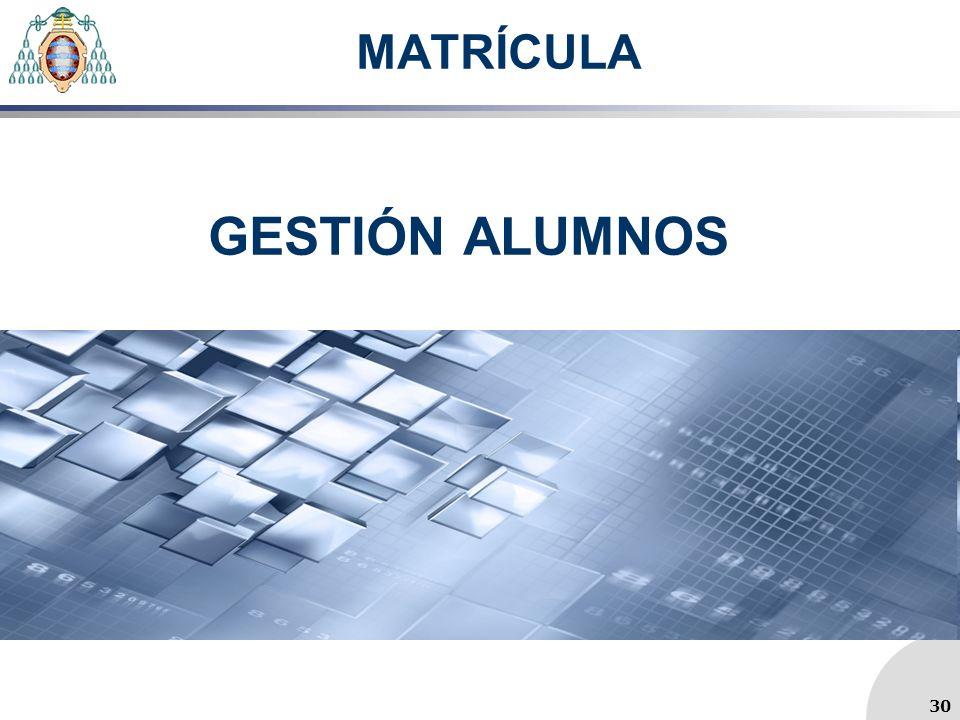 MATRÍCULA GESTIÓN ALUMNOS 30 30