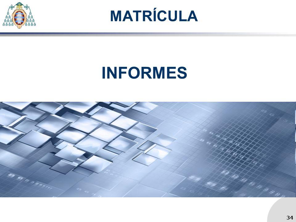 MATRÍCULA INFORMES 34 34